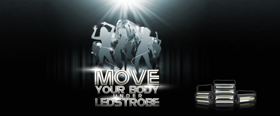 MOVE YOUR BODY UNDER LEDSTROBE